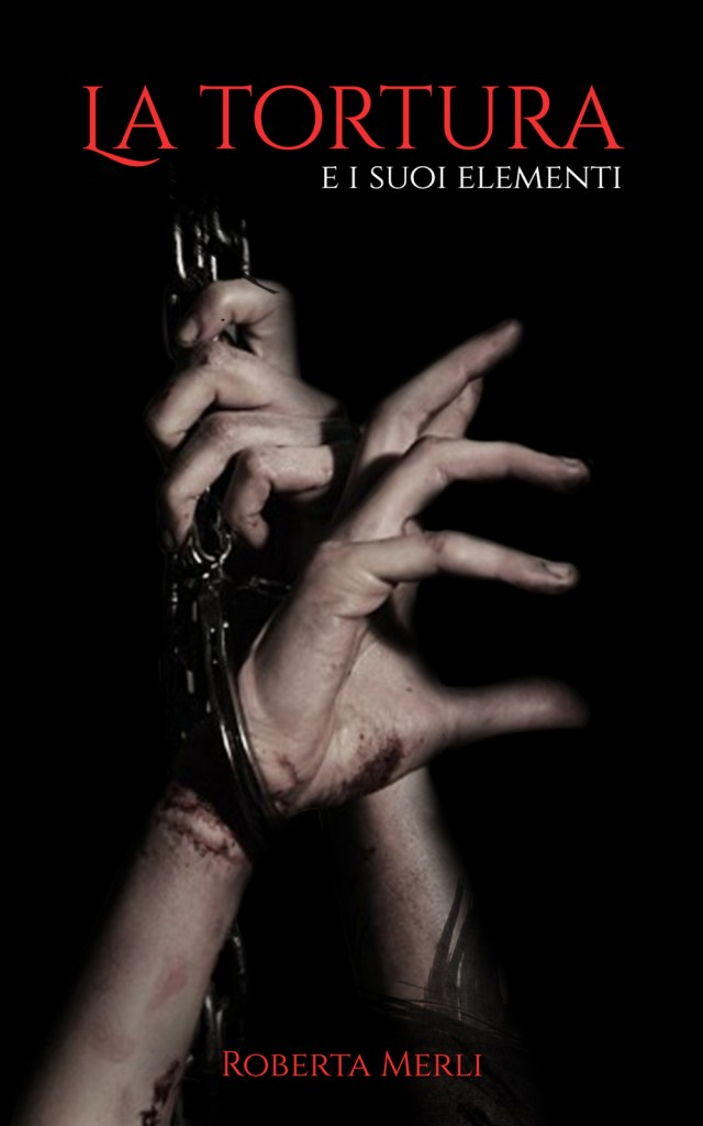 La tortura e i suoi elementi